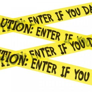 Merkintänauha Caution Enter If You Dare